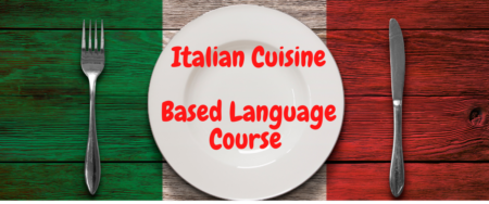 Italian Cuisine – Based Language Course