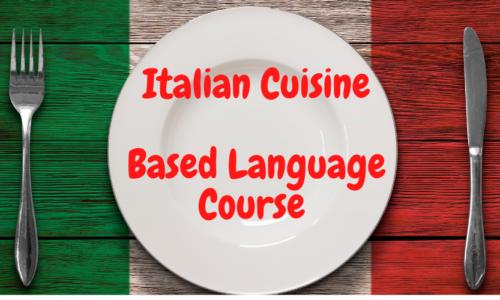 Italian Cuisine – Based Language Course
